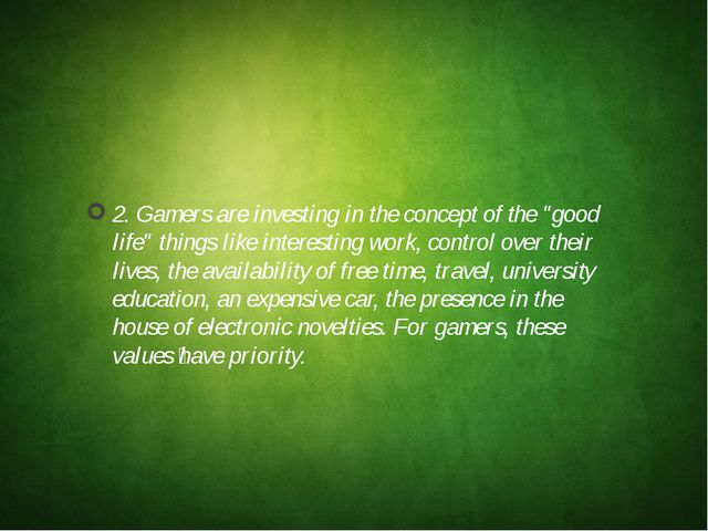 "2. Gamers are investing in the concept of the ""good life"" things like intere..."