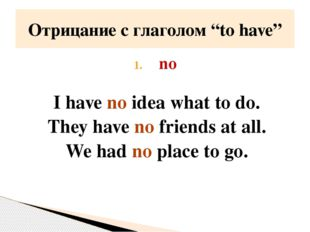 no I have no idea what to do. They have no friends at all. We had no place to