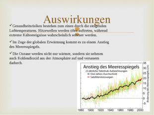 Auswirkungen Gesundheitsrisiken bestehen zum einen durch die steigenden Luftt