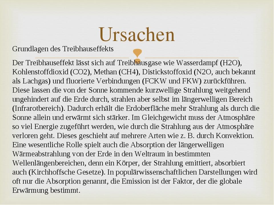 Ursachen Grundlagen des Treibhauseffekts Der Treibhauseffekt lässt sich auf T...