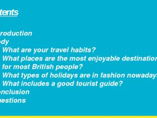 Contents Introduction Body What are your travel habits? What places are the m