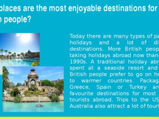 What places are the most enjoyable destinations for most British people? Toda
