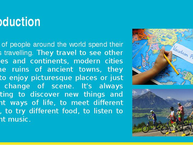 Introduction Millions of people around the world spend their holidays travell...