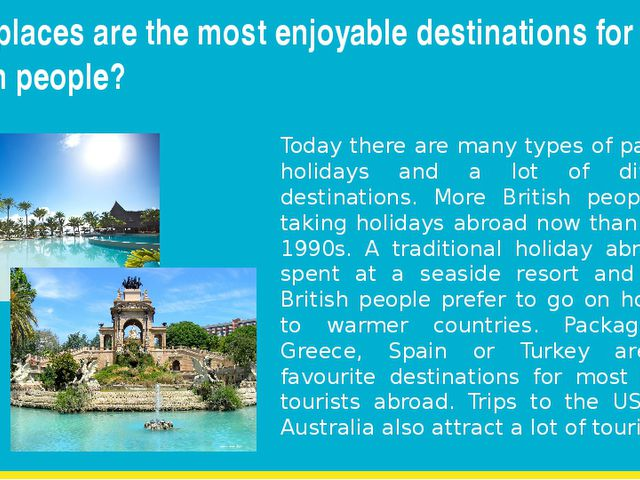 What places are the most enjoyable destinations for most British people? Toda...