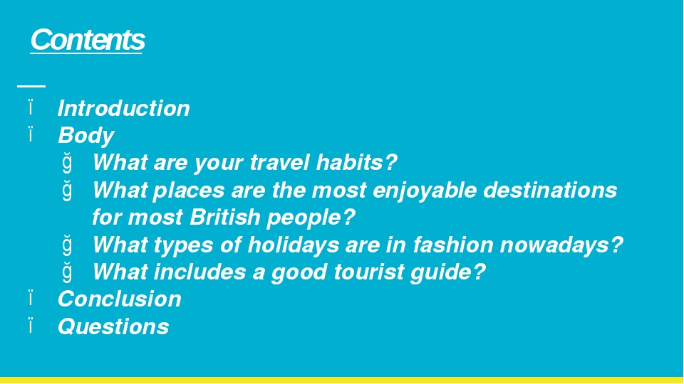 Contents Introduction Body What are your travel habits? What places are the m...