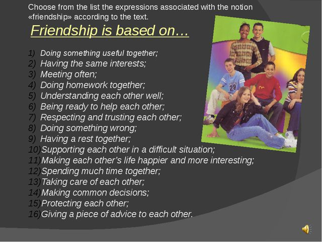 Choose from the list the expressions associated with the notion «friendship»...