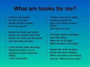 What are books for me? I love to read books, It's my cup of tea. Books are fu