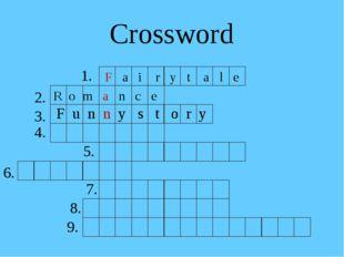 Crossword 1. F a i r y t a l e R o m a n c e F u n n y s t o r y 2. 3. 4. 5.