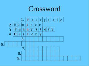 Crossword 1. F a i r y t a l e R o m a n c e F u n n y s t o r y H i s t o r