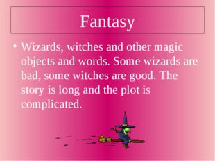 Fantasy Wizards, witches and other magic objects and words. Some wizards are
