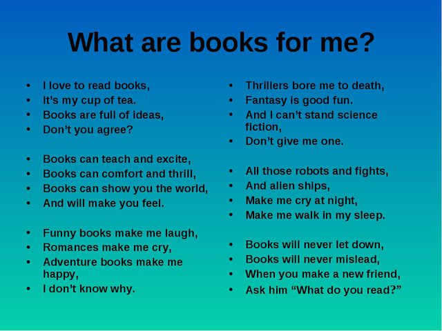 What are books for me? I love to read books, It's my cup of tea. Books are fu...