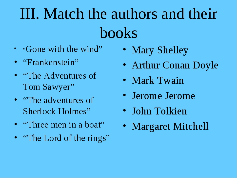 """III. Match the authors and their books """"Gone with the wind"""" """"Frankenstein"""" """"T..."""