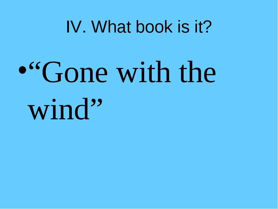 """IV. What book is it? """"Gone with the wind"""""""