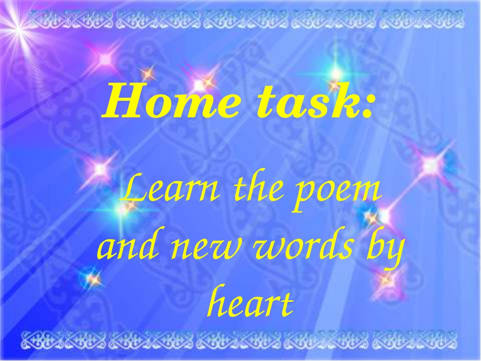 Home task: Learn the poem and new words by heart