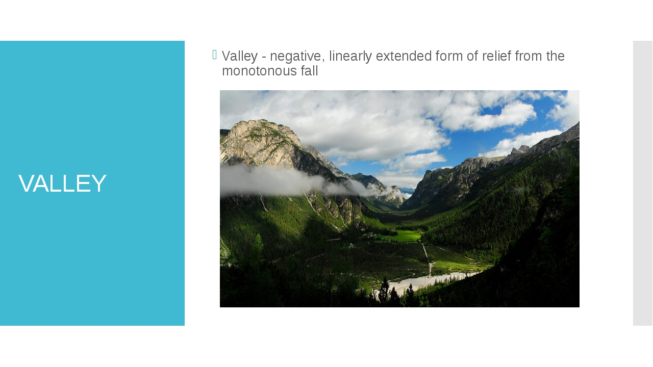 VALLEY Valley - negative, linearly extended form of relief from the monotonou...