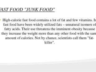 "FAST FOOD ""JUNK FOOD"" High-calorie fast food contains a lot of fat and few vi"