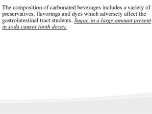 The composition of carbonated beverages includes a variety of preservatives,