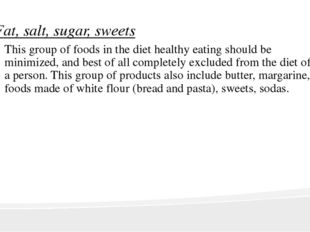 Fat, salt, sugar, sweets This group of foods in the diet healthy eating shoul