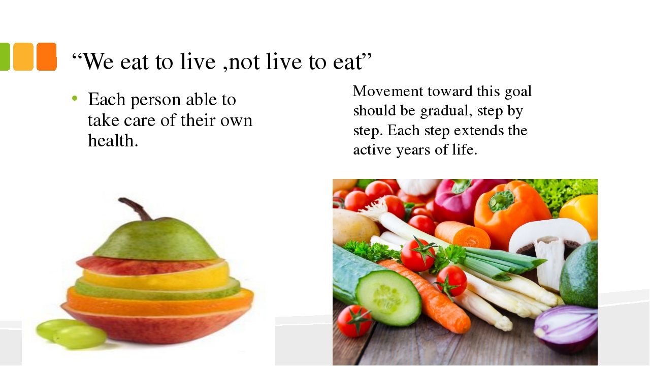 """We eat to live ,not live to eat"" Each person able to take care of their own..."
