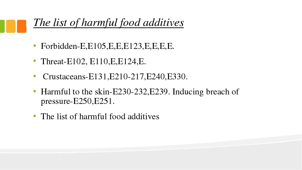The list of harmful food additives Forbidden-E,E105,E,E,E123,E,E,E,E. Threat-...