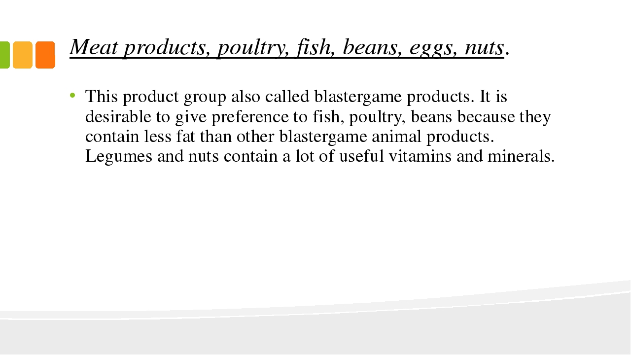 Meat products, poultry, fish, beans, eggs, nuts. This product group also call...
