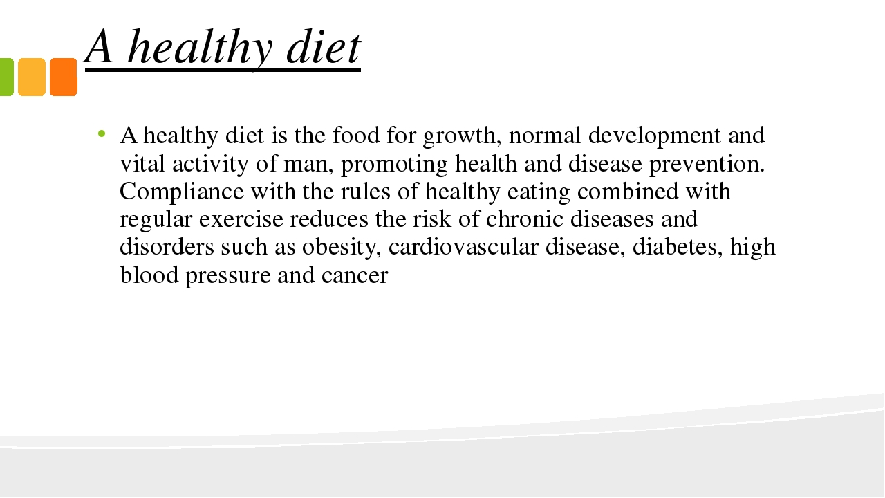 A healthy diet A healthy diet is the food for growth, normal development and...