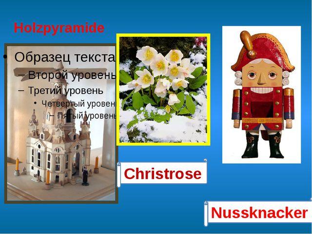 Holzpyramide Nussknacker Christrose