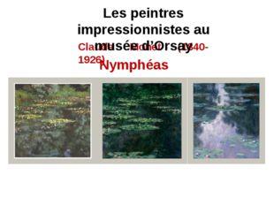 Nymphéas Claude Monet (1840-1926) Les peintres impressionnistes au musée d'Or