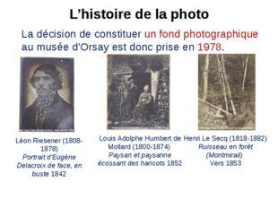 L'histoire de la photo La décision de constituer un fond photographique au mu