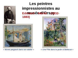 Les peintres impressionnistes au musée d'Orsay Edouard Manet (1832-1883) «Mo