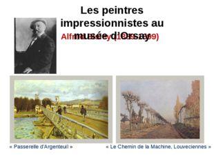 Alfred Sisley (1839-1899) «Passerelle d'Argenteuil» «Le Chemin de la Machi