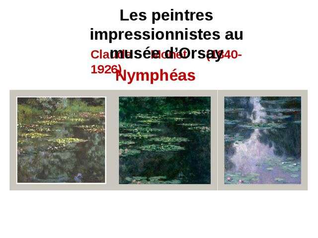 Nymphéas Claude Monet (1840-1926) Les peintres impressionnistes au musée d'Or...