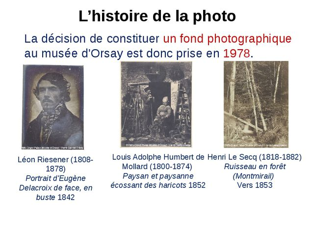 L'histoire de la photo La décision de constituer un fond photographique au mu...