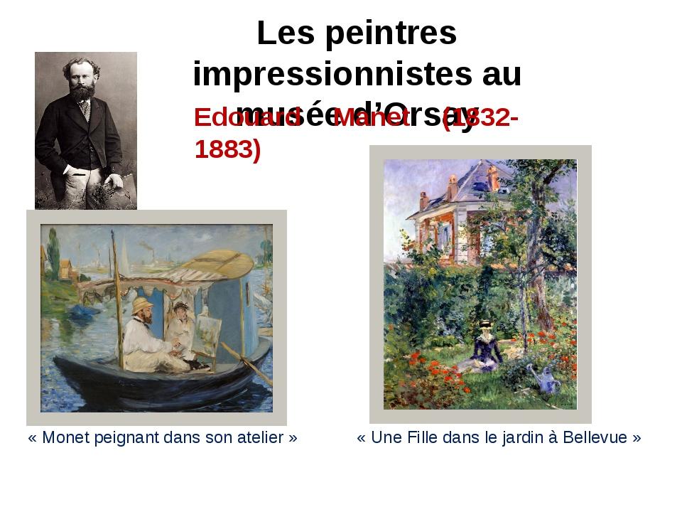 Les peintres impressionnistes au musée d'Orsay Edouard Manet (1832-1883) «Mo...