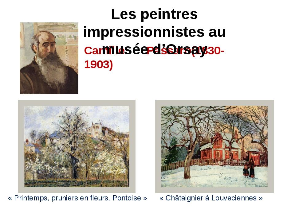 Camille Passaro(1830-1903) «Printemps, pruniers en fleurs, Pontoise» «Chât...