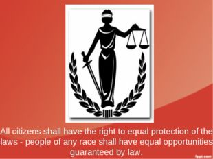 All citizens shall have the right to equal protection of the laws - people of