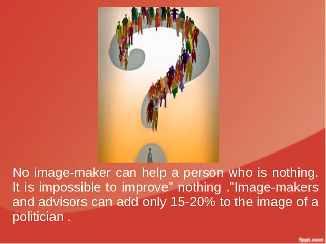 "No image-maker can help a person who is nothing. It is impossible to improve""..."