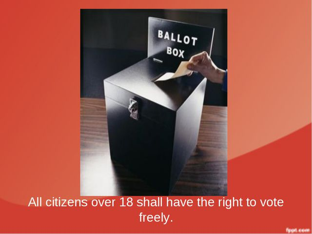 All citizens over 18 shall have the right to vote freely.
