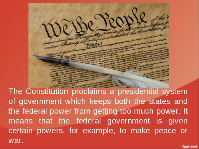 The Constitution proclaims a presidential system of government which keeps bo...