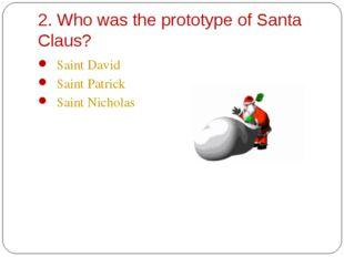 Saint David Saint David Saint Patrick Saint Nicholas
