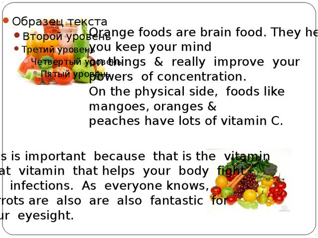 Orange foods are brain food. They help you keep your mind on things & really...