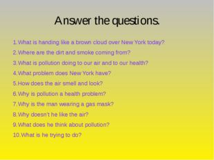 Answer the questions. 1.What is handing like a brown cloud over New York tod