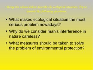 Using the scheme below describe the ecological situation. Try to answer the f