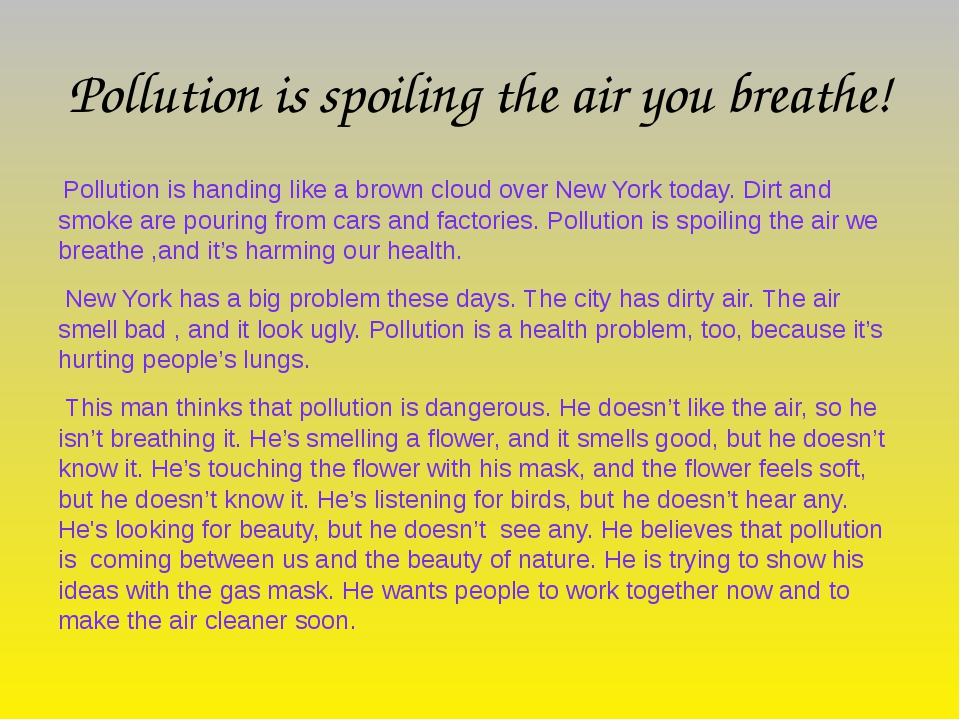 Pollution is spoiling the air you breathe!  Pollution is handing like a brow...