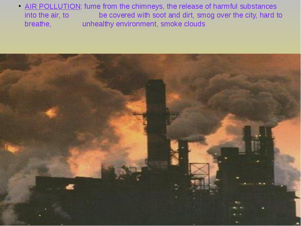 AIR POLLUTION: fume from the chimneys, the release of harmful substances into...