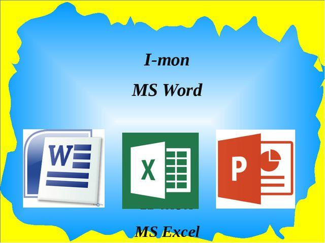 І-топ MS Word ІІ-топ MS Excel ІІІ-топ MS Power Point