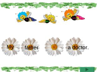 My a doctor. father