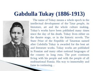 The name of Tukay means a whole epoch in the intellectual development of th
