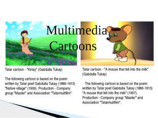 """Multimedia Cartoons Tatar cartoon - """"Kirlay"""" (Gabdulla Tukay)  The followin"""