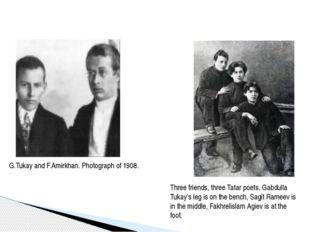 G.Tukay and F.Amirkhan. Photograph of 1908. Three friends, three Tatar poets